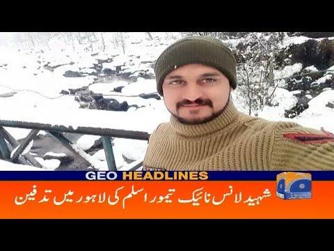 Geo Headlines - 11 AM   Shaheed Lance Naik Taimoor Aslam Ki Lahore Main Tadfeen   17th August 2019