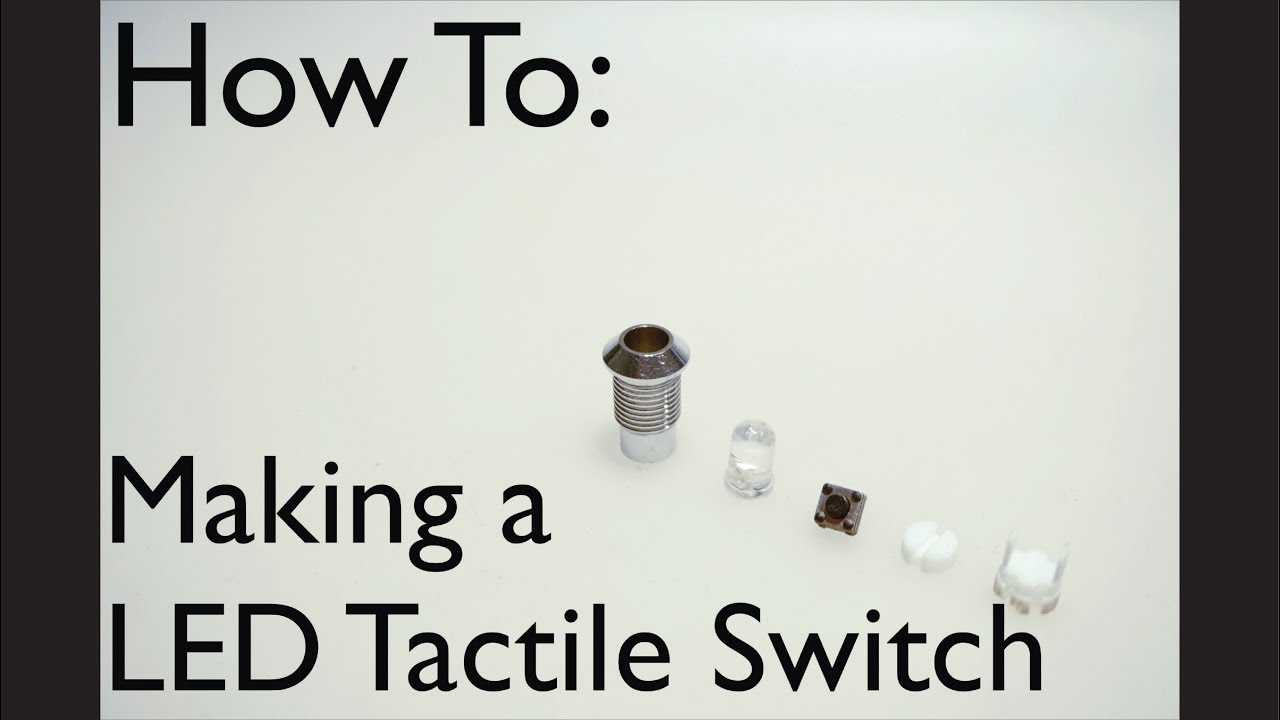 How To: Making a LED Bezel Tactile Switch Tutorial - YouTube