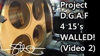 BIG BASS D.G.A.F Project - 4 15's Walled - '91 Toyota Tercel - Box Built Video 2