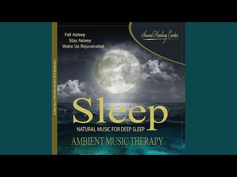 Sleep: Ambient Music Therapy (Natural Music for Deep Sleep, Meditation, Spa, Healing, Relaxation)