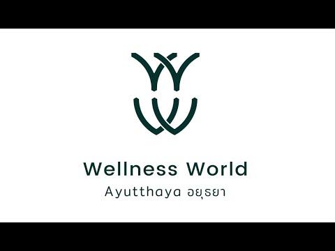 Wellness World Ayutthaya