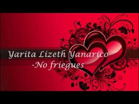 Yarita Lizeth Yanarico ▷ No friegues Letra Primicia 2016