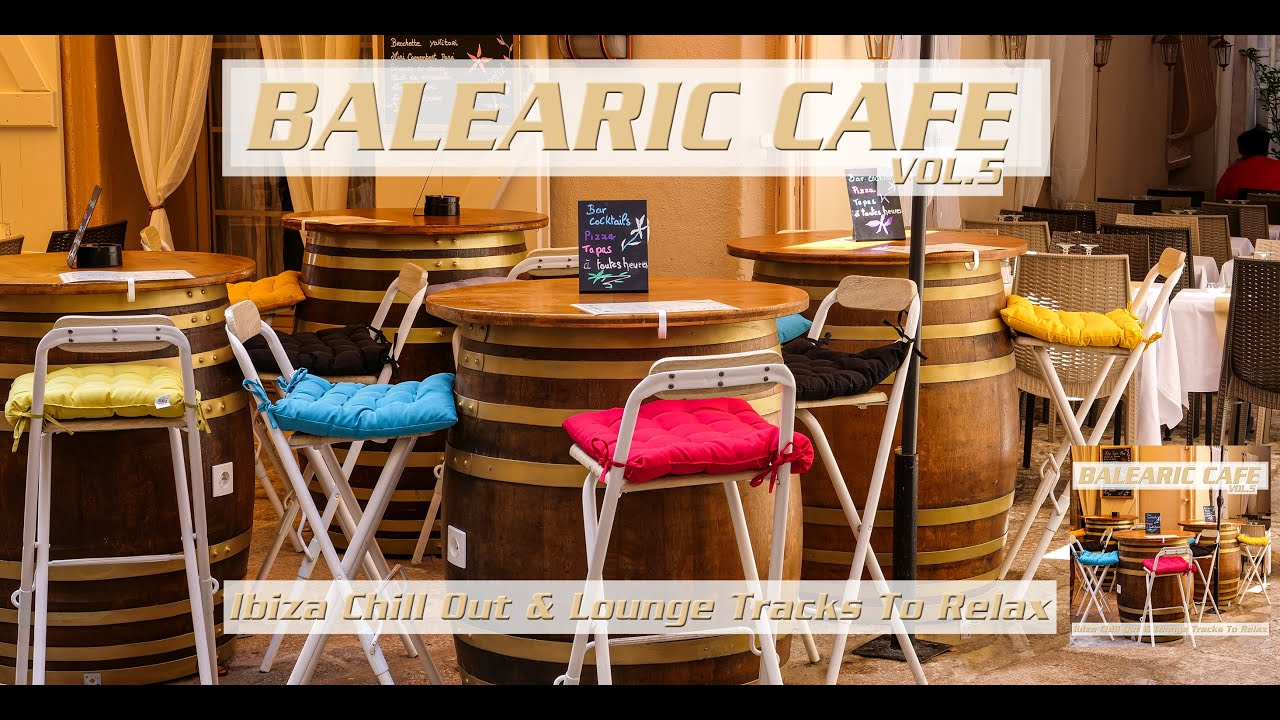 Balearic Cafe Vol.5 - Background Lounge Music to Relax