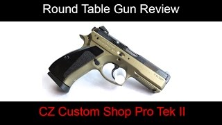 Round Table Gun Reviews - CZ Custom P-01 PRO-TEK II