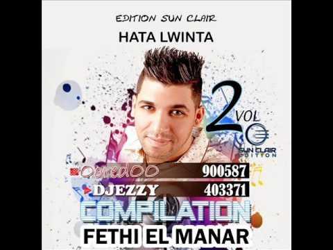 Cheb Fethi Manar Avec Edition Sun Clair  - HATA LWINTA YA GALBI