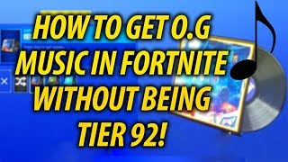 HOW TO GET OG (REMIX) MUSIC IN FORTNITE BATTLE ROYALE AT ANY TIER!! GLITCH