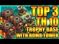 Clash Of Clans - TOP 3 Town Hall 10 (TH10) Trophy Base with Bomb Tower + Defense Replays | 2017 NEW