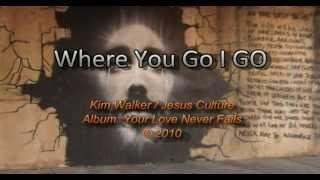 Where You Go I Go - Jesus Culture