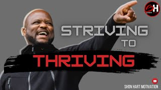 Shon Hart | From Striving to Thriving (Shon Hart Motivation)