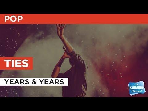 Ties in the style of Years & Years | Karaoke with Lyrics