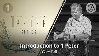 Introduction to 1 Peter | Gary Ball