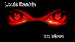 "Louie Rankin "" No Move"""