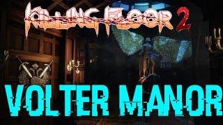 Killing Floor 2 - New Map Volter Manor