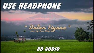 Dalan Liane - Cover Woro Widowati 8DAudio ( USE HEADPHONE )