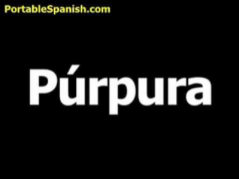 spanish word for purple is púrpura youtube