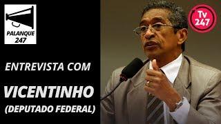 Baixar Palanque 247 - Vicentinho (deputado federal PT-SP)