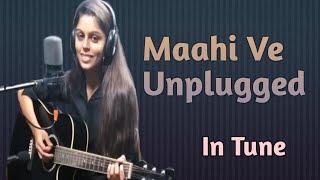 Maahi Ve Unplugged in my version | Neha Kakkar |  Wajah Tum Ho | InTune Music