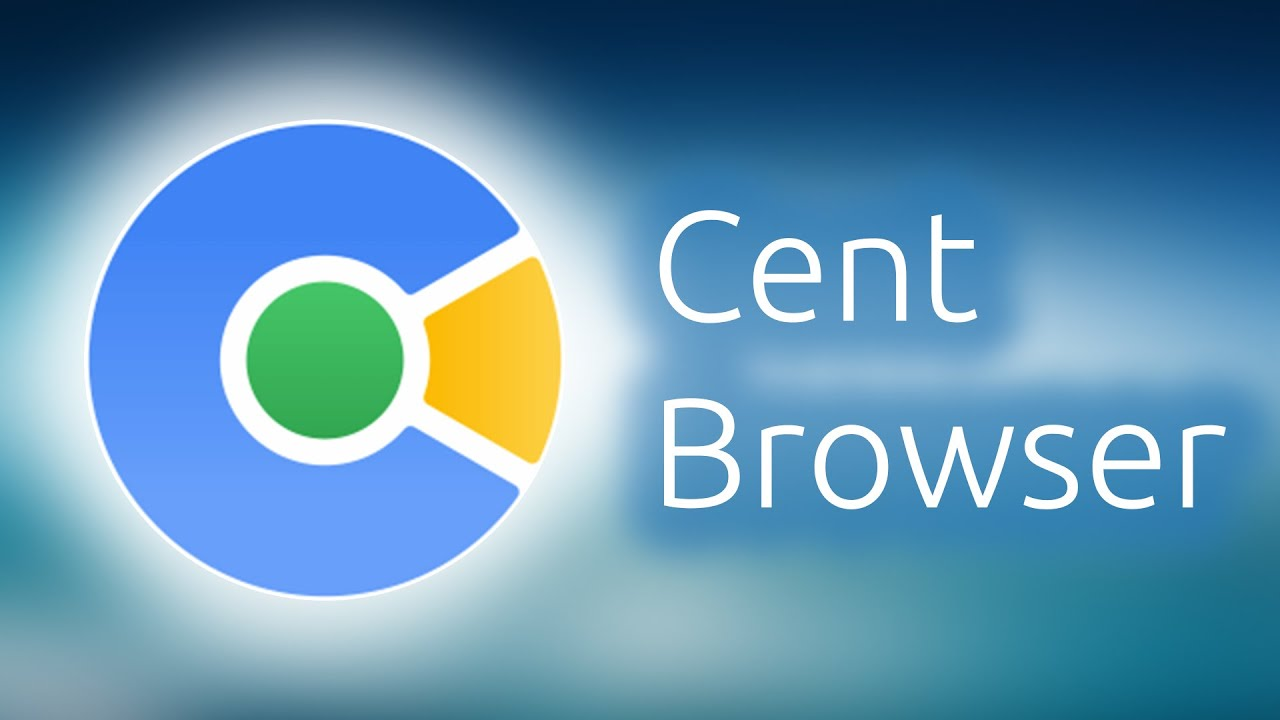 Cent Browser (Latest 2021) Download for Windows 10/8/7 (32/64-bit)