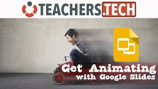 Get Animating!! FUN With Google Slides