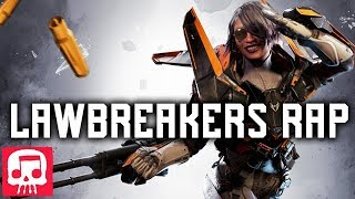 "LAWBREAKERS RAP by JT Music - ""Time To Break"""