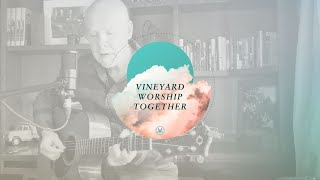 Vineyard Worship Together Daily with Brian Doerksen | Live Worship | Vineyard Worship