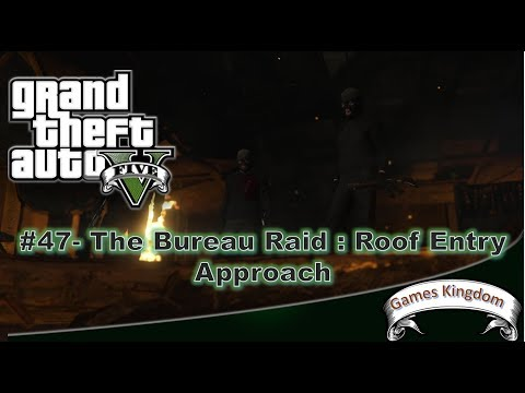 GTA 5 gamplay| Mission # 47 | The Bureau Raid : roof entry | PC #gaming #gta5 #HD