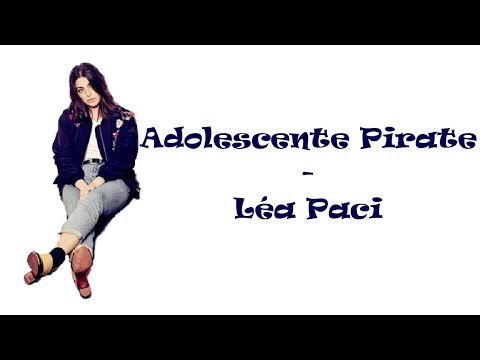 Léa Paci-Adolescente pirate (audio+paroles)