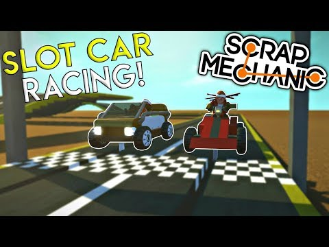 MULTIPLAYER SLOT CAR RACING! – Scrap Mechanic Gameplay