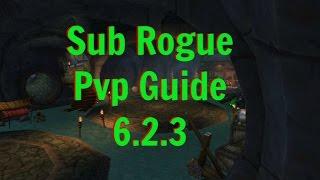 WoW   Sub Rogue pvp 6 2 3