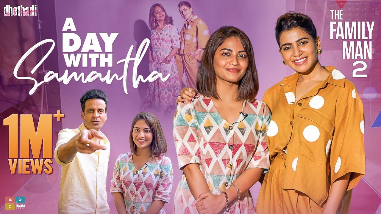 Download A Day with Samantha  || The Family Man 2 || Dhethadi || Tamada Media