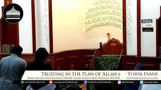 Trusting in the plan of Allah with Yusha Evans   JMIC Slough   Dec 2019