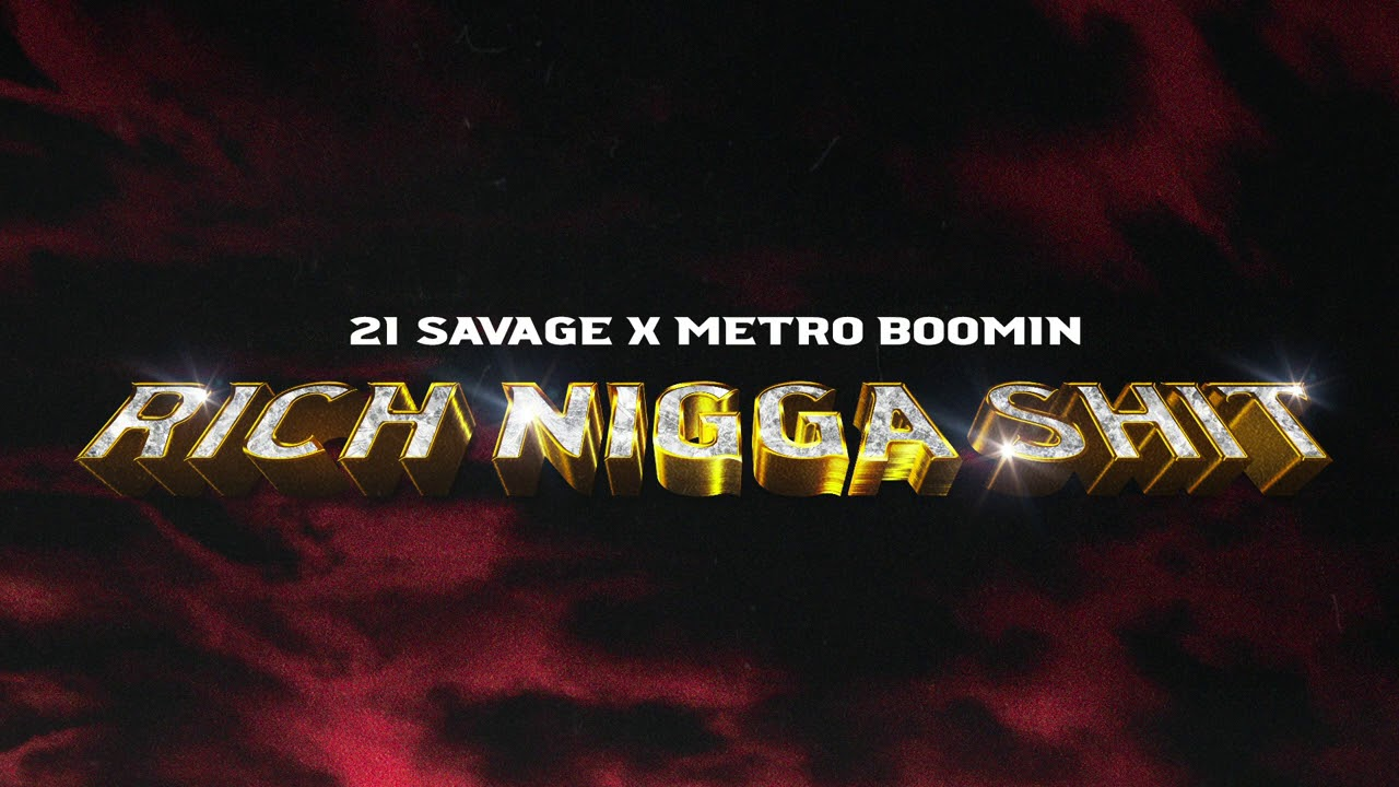 21 Savage x Metro Boomin ft Young Thug - Rich Nigga Shit (Official Audio)
