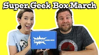 Super Geek Box March Unboxing