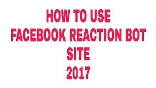 How To Use Facebook Reaction Bot Site Life Time