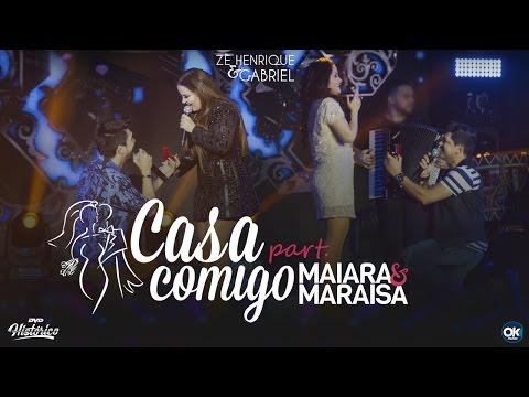 Zé Henrique & Gabriel – Casa Comigo Part Maiara & Maraisa