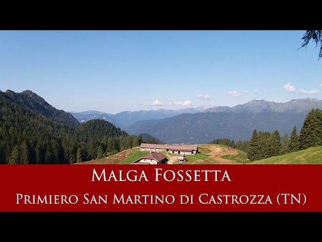 Malga Fossetta - Primiero San Martino di Castrozza