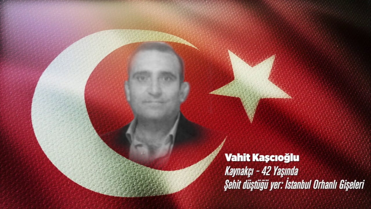 15 Temmuz Şehidi Vahit Kaşcıoğlu