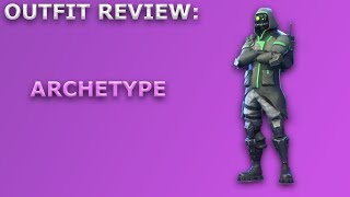 Archetype Outfit Review + Skin Showcase! ~ Fortnite Battle Royale