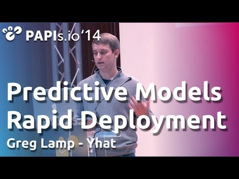 Yhat for Rapid Deployment of Predictive Models - Greg Lamp - PAPIs.io '14