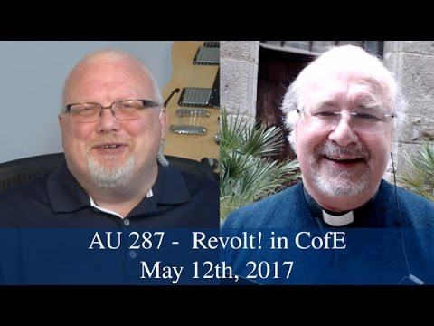 Anglican Unscripted #287 - Revolt! in CofE
