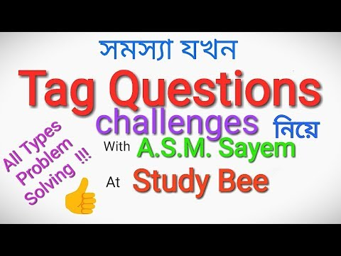 Tag Question Challenges - all types of Problem Solving Class with A.S.M Sayem at Study bee