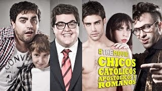 CHICOS CATÓLICOS, APOSTÓLICOS Y ROMANOS // THE MOVIE