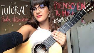 Tutorial de Guitarra de PIENSO EN TU MIRÁ (cap. 3: celos) de Rosalía - Paola Hermosín