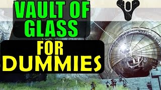 destiny vault of glass for dummies complete raid guide walkthrough