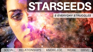 5 Everyday Starseed & Lightworker Struggles