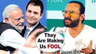 Saif Ali Khan Strong Reaction Against DIRTY Politics In India | Election 2019