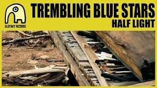 TREMBLING BLUE STARS - Half Light [Official]