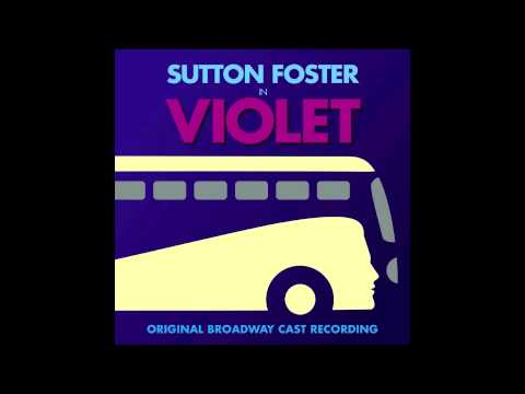 Violet (Original Broadway Cast Recording) - On My Way
