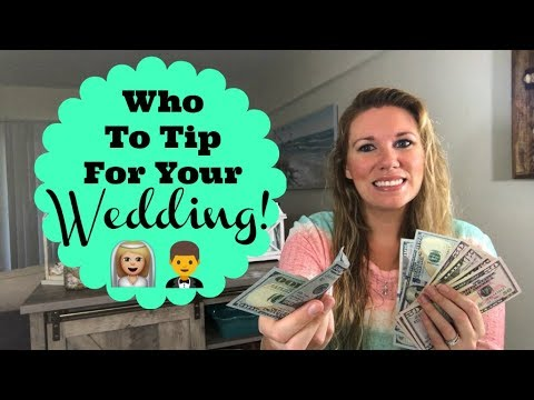A Guide To Wedding Tipping Who Do You Tip At A Wedding Youtube
