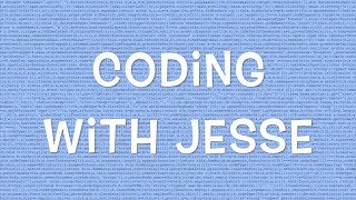 Welcome to Coding with Jesse